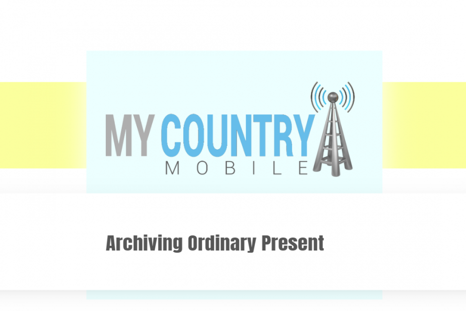 Archiving Ordinary Present