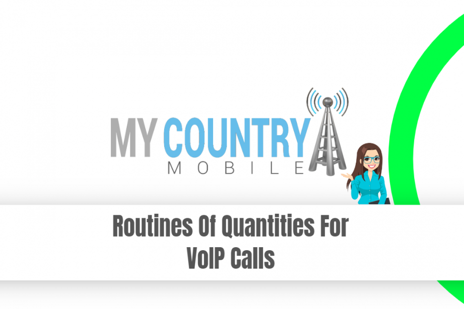 Routines Of Quantities For VoIP Calls - My Country Mobile