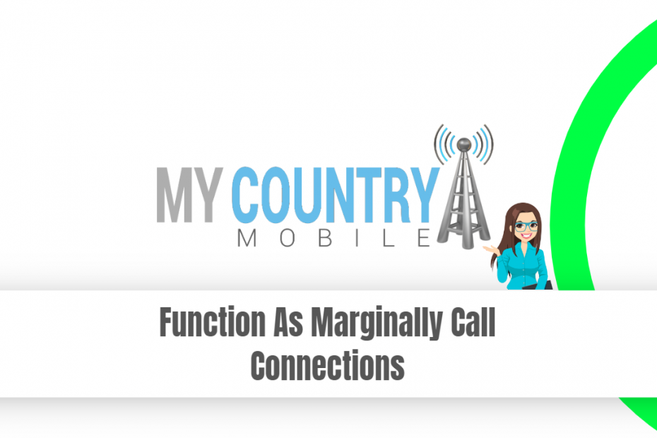 Function As Marginally Call Connections - My Country Mobile