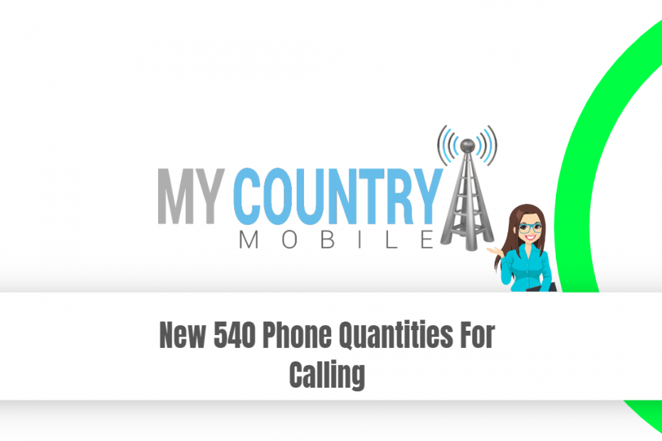 New 540 Phone Quantities For Calling - My Country Mobile