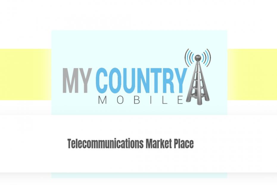 Telecommunications Market Place