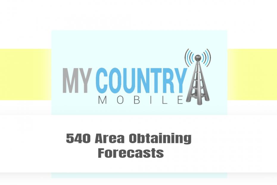 540 Area Obtaining Forecasts