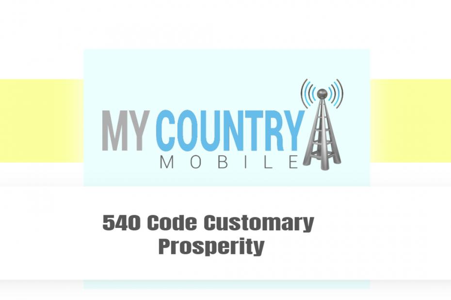 540 Code Customary Prosperity