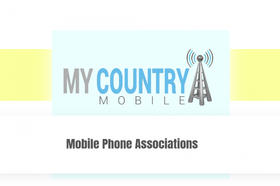 Mobile Phone Associations
