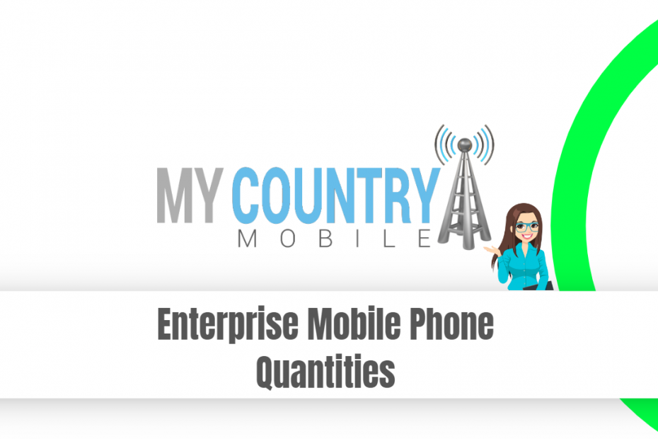 Enterprise Mobile Phone Quantities - My Country Mobile