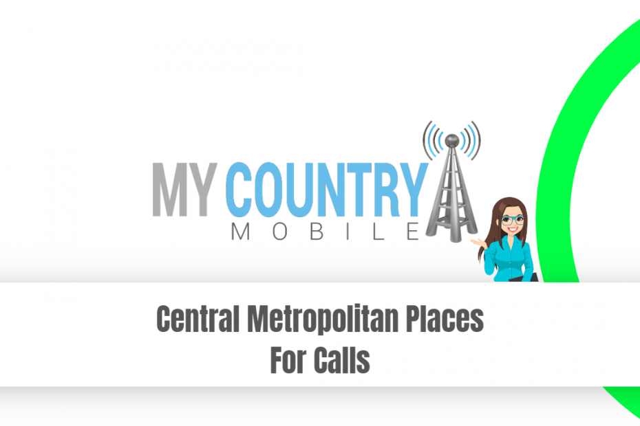 Central Metropolitan Places For Calls - My Country Mobile